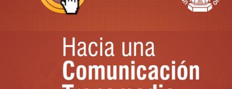 Hacia una Comunicación Transmedia (PDF para descargar)