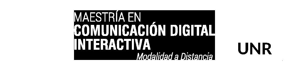 Maestría / Especialización en Comunicación Digital Interactiva – UNR